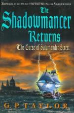 The Shadowmancer Returns: The Curse of Salamander Street - G. P. Taylor