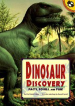Dinosaur Discovery: Facts, Fossils, and Fun! - Daniel Cohen, Russell Farrell