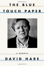 The Blue Touch Paper: A Memoir - David Hare