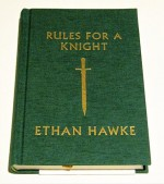 Ethan Hawke Rules for a Knight (Signed Edition w/COA) - Ethan Hawke