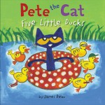 Pete the Cat: Five Little Ducks - James Dean, James Dean