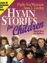 Hymn Stories for Children - Phyllis Vos Vos Wezeman, Anna L. Liechty