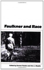 Faulkner and Race (Faulkner and Yoknapatawpha) - Ann J. Abadie, Doreen Fowler