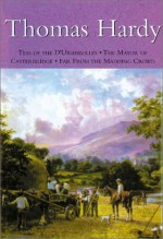 Thomas Hardy: Tess of the D'Urbervilles; The Mayor of Casterbridge; Far from the Madding Crowd - Thomas Hardy