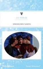 Mills & Boon : Smoochin' Santa - Jule McBride