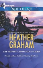 The Keepers: Christmas in Salem: Do You Fear What I Fear?The Fright Before ChristmasUnholy NightStalking in a Winter Wonderland - Heather Graham, Deborah Leblanc, Kathleen Pickering, Beth Ciotta