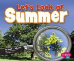Let's Look at Summer - Sarah L. Schuette, Gail Saunders-Smith
