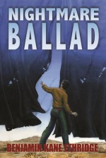 Nightmare Ballad - Benjamin Kane Ethridge
