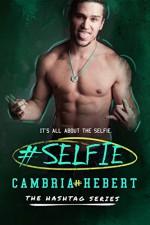 #Selfie (Hashtag Series Book 4) - Cambria Hebert