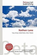 Nathan Lane - Lambert M. Surhone, Susan F. Marseken