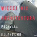 Więcej niż architektura - Czesław Bielecki