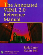 The Annotated VRML 2 0 Reference Manual [With CDROM] - Rikk Carey, Gavin Bell