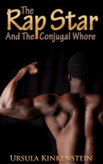 The Rap Star and the Conjugal Whore: Interracial Black on White Prison Thug Gangbang (Brutewood Conjugal Visits) - Ursula Kinkenstein