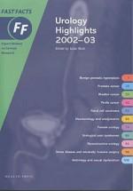 Urology Highlights, 2002-03 (Fast Facts Series) - Gary Leach