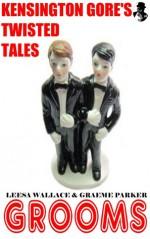 Kensington Gore's Twisted Tales #7 - Grooms - Kensington Gore, Graeme Parker, Leesa Wallace