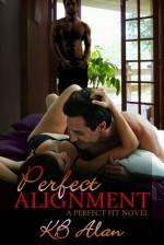 Perfect Alignment - K.B. Alan