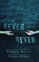 Never Never (Volume 1) - Colleen Hoover, Tarryn Fisher