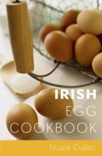 Irish Egg Cookbook - Nuala Cullen