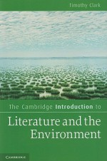 The Cambridge Introduction to Literature and the Environment - Timothy Clark