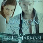 London Bound: Bound, Book 1 - Tatiana Sokolov, Jessica Jarman, Jessica Jarman
