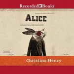 Alice - Jenny Sterlin, Christina Henry