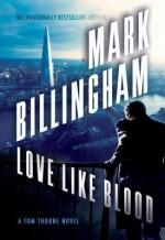 Love Like Blood: A Tom Thorne Novel (Tom Thorne Novels) - Mark Billingham