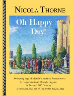 Oh Happy Day! (Part 4 of The Broken Bough Saga) - Nicola Thorne