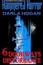 Kensington Gore's Hammered Horror: 6 Doorways to Disturbance - Darla Hogan, Amanda Horan, Graeme Parker, Kensington Gore