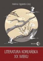 Literatura koreańska XX wieku - Halina Ogarek-Czoj