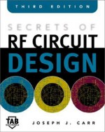 Secrets of RF Circuit Design - Joseph J. Carr