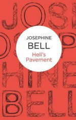 Hell's Pavement - Josephine Bell