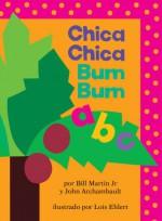Chica Chica Bum Bum ABC (Chicka Chicka ABC) (Spanish Edition) - Bill Martin Jr., John Archambault, Lois Ehlert