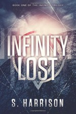 Infinity Lost (The Infinity Trilogy) - S. Harrison
