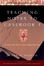 Teaching Notes to Casebook I: A Guide for Faculty and Administrators - James P. honan, Cheryl Sternman Rule