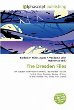 The Dresden Files - Agnes F. Vandome, John McBrewster, Sam B Miller II