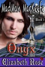 Onyx (MadMan MacKeefe Series Book 1) - Elizabeth Rose