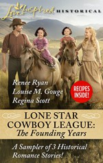 LIH - Lone Star Cowboy League: The Founding Years sampler: Stand-In Rancher DaddyA Family for the RancherA Rancher of Convenience - Renee Ryan, Louise M. Gouge, Regina Scott