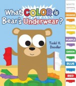 What Color is Bear's Underwear? - Todd H. Doodler, Todd Harris Goldman