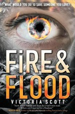 Fire & Flood by Scott, Victoria(January 27, 2015) Paperback - Victoria Scott