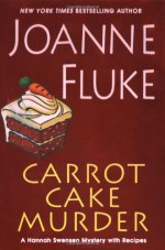 Carrot Cake Murder - Joanne Fluke