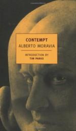 Contempt - Alberto Moravia, Angus Davidson, Tim Parks