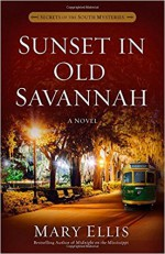 Sunset in Old Savannah (Secrets of the South Mysteries) - Mary Ellis
