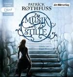 Die Musik der Stille - Patrick Rothfuss, Yara Blümel, Jochen Schwarzer