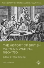 The History of British Women's Writing, 1690 - 1750: Volume Four - Ros Ballaster, Kate Williams, Jennifer Summit, Catherine Richardson, Lynne Magnusson