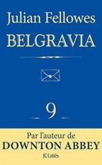 Feuilleton Belgravia épisode 9 (French Edition) - Julian Fellowes