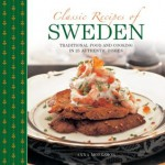 Classic Recipes of Sweden - Anna Mosesson