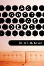 As Good as Dead Hardcover March 3, 2015 - Elizabeth Evans