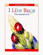 I Like Bugs: The Sound of B (Wonder Books) - Alice K. Flanagan