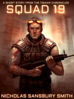 Squad 19 - Prequel Volume 1 - Nicholas Sansbury Smith