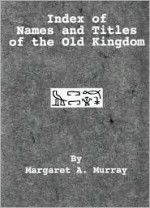 Index of Names & Titles of the Old Kingdom (Library of Ancient Egypt) - Margaret Alice Murray